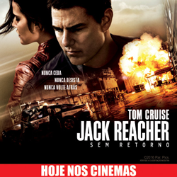 Jack Reacher: Sem Retorno | Hoje nos cinemas